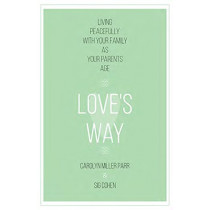 Love's Way: Living Peacefully with Your by Carolyn Miller Parr, 9781683071952