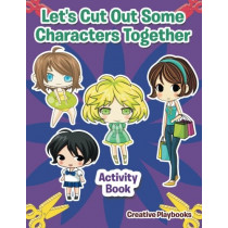 Let's Cut Out Some Characters Together Activity Book by Creative, 9781683233916