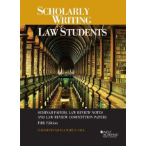 Scholarly Writing for Law Students: Seminar Papers, Law Review Notes and Law Review Competition Papers by Elizabeth Fajans, 9781683282075
