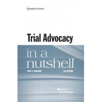 Trial Advocacy in a Nutshell by Paul Bergman, 9781683282211