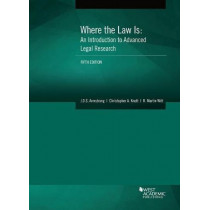 Where the Law Is: An Introduction to Advanced Legal Research by J.D.S. Armstrong, 9781683285250