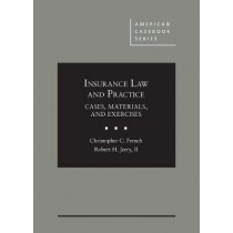 Insurance Law and Practice: Cases, Materials, and Exercises by Christopher French, 9781683287889