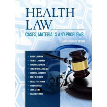 Health Law: Cases, Materials and Problems, Abridged by Barry Furrow, 9781683289111