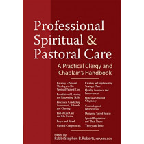 Professional Spiritual & Pastoral Care: A Practical Clergy and Chaplain's Handbook by Rev. Nancy K. Anderson, 9781683362449