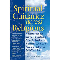 Spiritual Guidance Across Religions: A Sourcebook for Spiritual Directors and Other Professionals Providing Counsel to People of Differing Faith Traditions by Rev. John R. Mabry, 9781683363118