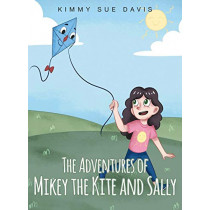 The Adventures of Mikey the Kite and Sally by Kimmy Sue Davis, 9781683486510