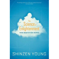 The Science of Enlightenment: How Meditation Works by Shinzen Young, 9781683642121