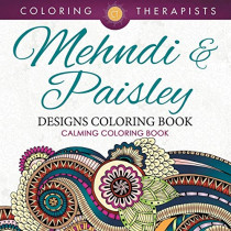 Mehndi & Paisley Designs Coloring Book - Calming Coloring Book by Coloring Therapist, 9781683681281