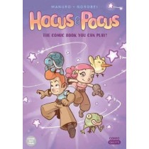 Hocus and Pocus: The Legend of Grimm's Woods: The Comic Book You Can Play by Manuro, 9781683690573