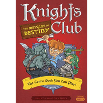 Knights Club: The Message of Destiny: The Comic Book You Can Play by Shuky, 9781683690658