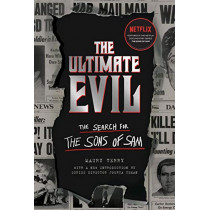 The Ultimate Evil: The Search for the Sons of Sam by Maury Terry, 9781683692843