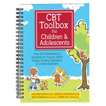 CBT Toolbox for Children and Adolescents: Over 220 Worksheets & Exercises for Trauma, ADHD, Autism, Anxiety, Depression & Conduct Disorders by Lisa Phifer, 9781683730750
