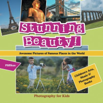 Stunning Beauty! Awesome Pictures of Famous Places in the World - Photography for Kids - Children's Arts, Music & Photography Books by Pfiffikus, 9781683775942