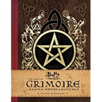 Buffy the Vampire Slayer: The Official Grimoire: A Magickal History of Sunnydale by Willow Rosenberg, 9781683830689