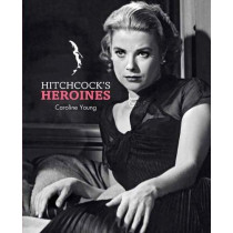 Hitchcock's Heroines by Caroline Young, 9781683830818
