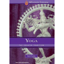 Yoga: The Greater Tradition by David Frawley, 9781683833796