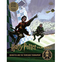 Harry Potter: Film Vault: Volume 7: Quidditch and the Triwizard Tournament by Jody Revenson, 9781683838319