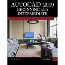 AutoCAD 2019: Beginning and Intermediate by Munir Hamad, 9781683921769