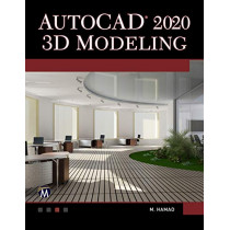 AutoCAD 2020 3D Modeling by Munir Hamad, 9781683923794