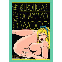 Cons De Fee: Erotic Art Of Wallace Wood by Wallace Wood, 9781683961857