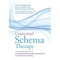 Contextual Schema Therapy: An Integrative Approach to Personality Disorders, Emotional Dysregulation, and Interpersonal Functioning by Eckhard Roediger, 9781684030958
