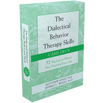 The Dialectical Behavior Therapy Skills Card Deck: 52 Practices to Balance Your Emotions Every Day by Matthew McKay, 9781684033980