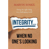 Integrity.... When No One's Looking by Marvin Soskil, 9781684099023