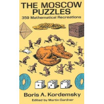 The Moscow Puzzles: 359 Mathematical Recreations by Boris A Kordemsky, 9781684113774