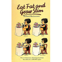Eat Fat and Grow Slim by Dr Richard Mackarness, 9781684114399