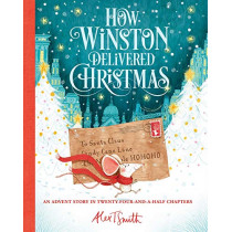 How Winston Delivered Christmas by Alex T Smith, 9781684129836