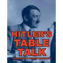 Hitler's Table Talk by Martin Bormann, 9781684186150