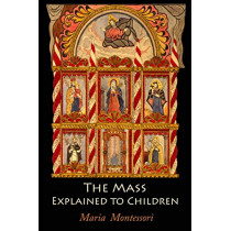 The Mass Explained to Children by Montessori, Maria, 9781684221714