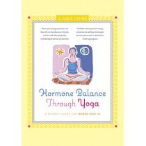 Hormone Balance Through Yoga: A Pocket Guide for Women Over 40 by Claudia Turske, 9781684421855