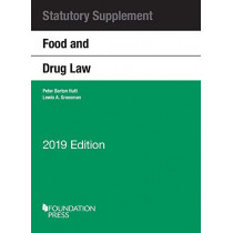 Food and Drug Law, 2019 Statutory Supplement by Peter Barton Hutt, 9781684674794