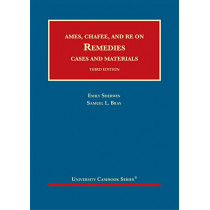 Ames, Chafee, and Re on Remedies, Cases and Materials by Emily Sherwin, 9781684675258