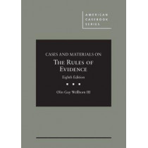 Cases and Materials on The Rules of Evidence by Olin Guy Wellborn III, 9781684675982