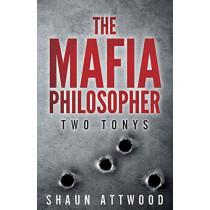 The Mafia Philosopher: Two Tonys by Shaun Attwood, 9781723083327