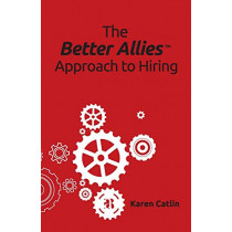 The Better Allies Approach to Hiring by Karen Catlin, 9781732723337