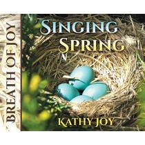 Breath of Joy: Singing Spring by Kathy Joy, 9781732753655