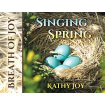 Breath of Joy: Singing Spring by Kathy Joy, 9781732753662