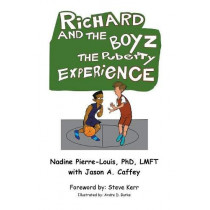 Richard and the Boyz: The Puberty Experience by Nadine Pierre-Louis, 9781733027212