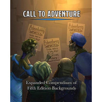 Call To Adventure: Expanded Compendium of Fifth Edition Backgrounds by Jerry Joe Seltzer, 9781733083010