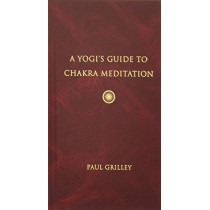A Yogis Guide to Chakra Meditation by Paul Grilley, 9781733583909