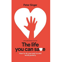 10th Anniversary Edition the Life You Can Save: How to Do Your Part to End World Poverty by Peter Singer, 9781733672702