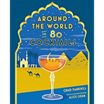 Around the World in 80 Cocktails by Chad Parkhill, 9781741175189