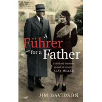 A Fuhrer for a Father by Jim Davidson, 9781742235462