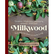 Milkwood: Real skills for down-to-earth living by Kirsten Bradley, 9781743365106