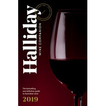 Halliday Wine Companion 2019: The bestselling and definitive guide to Australian wine by James Halliday, 9781743794203