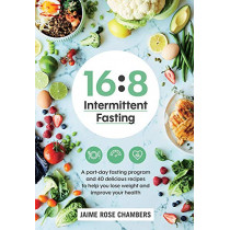 16:8 Intermittent Fasting by Jaime Rose Chambers, 9781760781170
