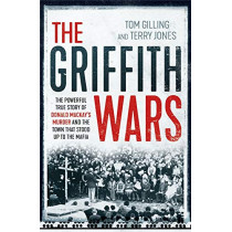 Griffith Wars: The powerful true story of Donald Mackay's murder and the town that stood up to the Mafia by Tom Gilling, 9781760875039